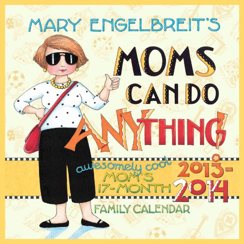 Mary Engelbreit's Moms Can Do Anything! 2013-14 Mom's 17-Month Family Calendar (9781449428518) by Engelbreit, Mary