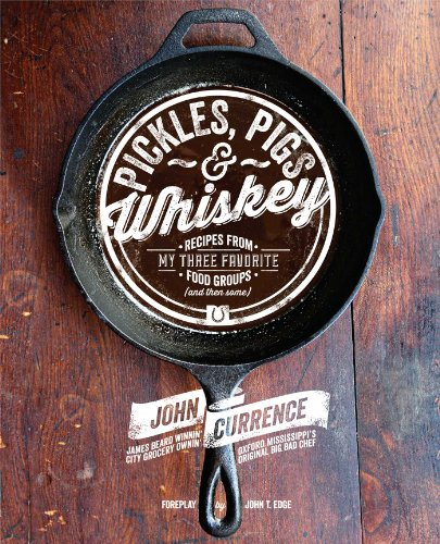 9781449428808: Pickles, Pigs & Whiskey: Recipes from My Three Favorite Food Groups and Then Some