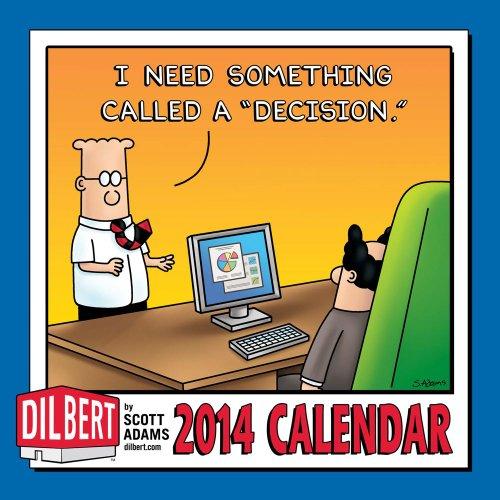 "Dilbert 2014 Mini Wall Calendar: I Need Something Called a ""Decision."": Adams, Scott"