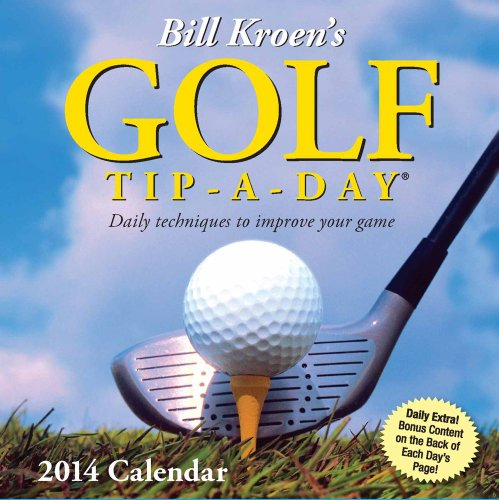 Bill Kroen's Golf Tip-a-Day 2014 Calendar: Kroen, Bill