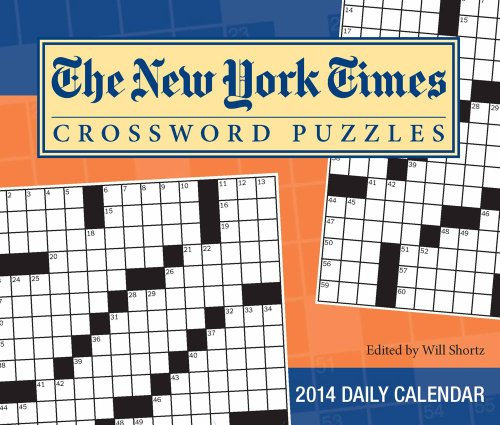 The New York Times Crossword Puzzles 2014 Day-to-Day Calendar: Edited by Will Shortz: The New York ...