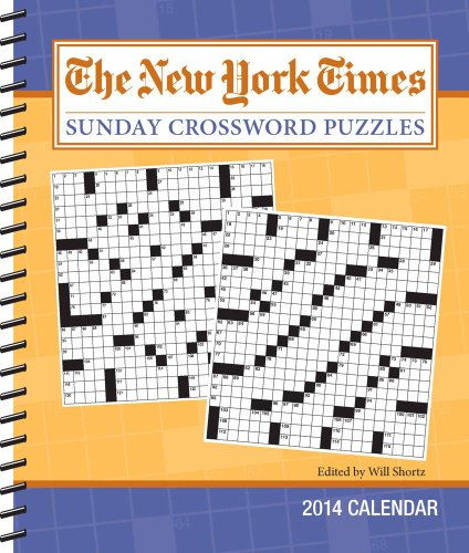 The New York Times Sunday Crossword Puzzles 2014 Weekly Planner Calendar: Edited by Will Shortz: ...