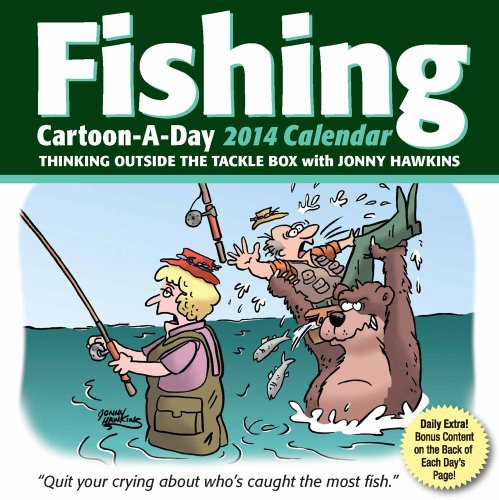 Fishing Cartoon-a-Day 2014 Calendar: Thinking outside the tackle box: Hawkins, Jonny