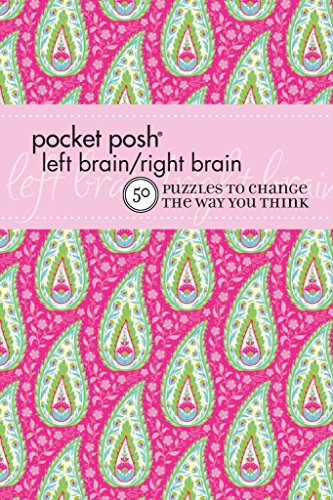 Pocket Posh Left Brain Right Brain 2: 50 Puzzles to Change the Way You Think: The Puzzle Society