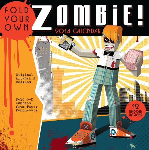 Fold Your Own Zombie 2014 Wall Calendar: Accord Publishing