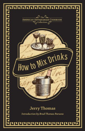 9781449437145: How to Mix Drinks: Or, The Bon Vivant's Companion (American Antiquarian Cookbook Collection)