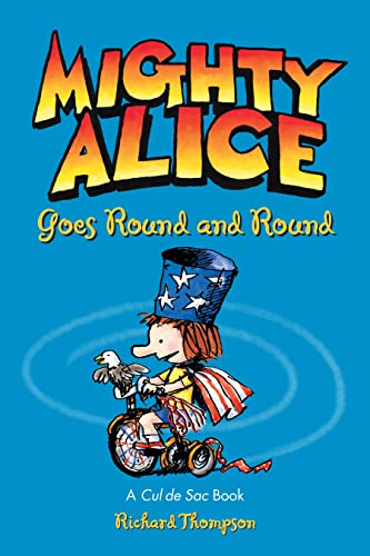 9781449437213: Mighty Alice Goes Round and Round: A Cul De Sac Book