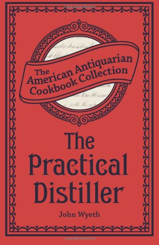 9781449439439: The Practical Distiller: Or, An Introduction to Making Whiskey, Gin, Brandy, Spirits, &c. &c.