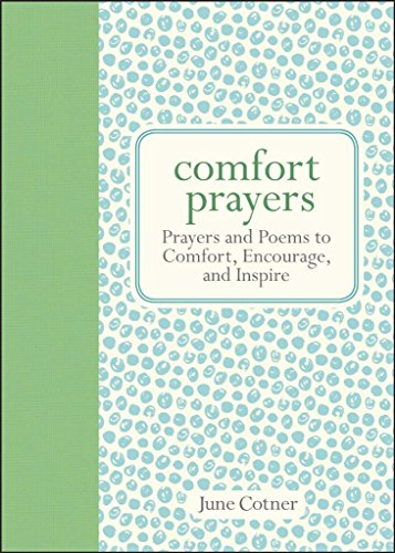 Comfort Prayers: Prayers and Poems to Comfort Encourage and Inspire