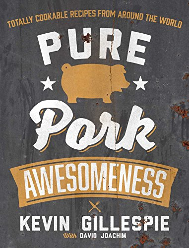 9781449447076: Pure Pork Awesomeness: Totally Cookable Recipes from Around the World