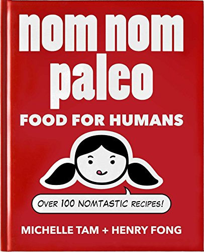 9781449450335: Nom Nom Paleo: Food For Humans: Over 100 Nomtastic Recipes!