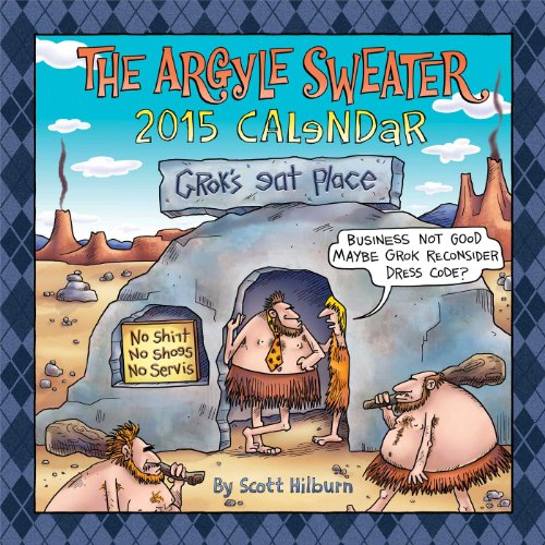 The Argyle Sweater 2015 Wall Calendar: Hilburn, Scott