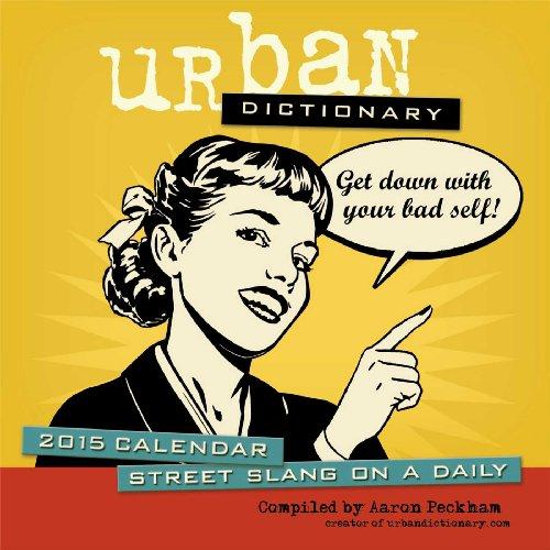 Urban Dictionary 2015 Day-to-Day Calendar: Peckham, Aaron