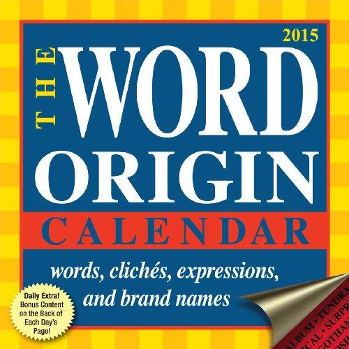 Word Origin 2015 Day-to-Day Calendar: Gregory McNamee