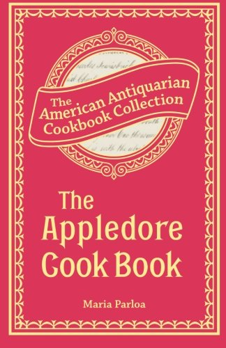 9781449453718: The Appledore Cook Book: Containing Practical Receipts for Plain and Rich Cooking