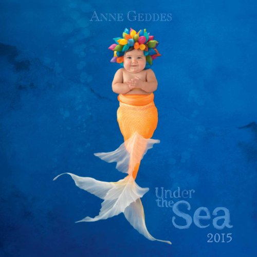 9781449454029: Anne Geddes 2015 Wall Calendar: Under the Sea