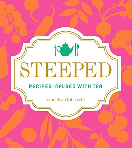 9781449464974: Steeped: Recipes Infused with Tea