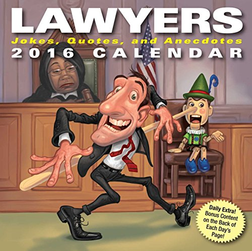 Lawyers 2016 Day-to-Day Calendar: Jokes, Quotes, and Anecdotes: Andrews McMeel Publishing LLC