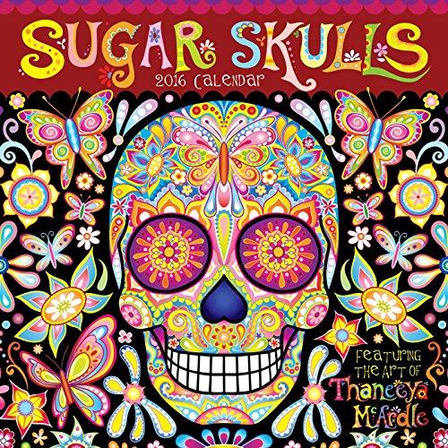 Sugar Skulls 2016 Wall Calendar: McArdle, Thaneeya