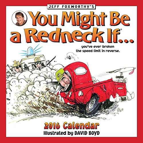 9781449465759: Jeff Foxworthy's You Might Be A Redneck If... 2016 Wall Calendar
