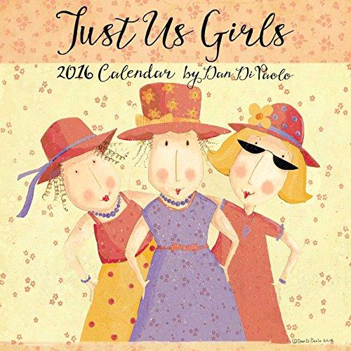 9781449466152: Just Us Girls 2016 Wall Calendar
