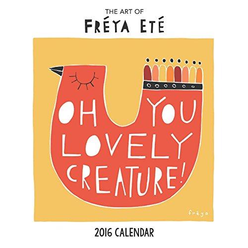 Freya Ete 2016 Wall Calendar: Ete, Freya