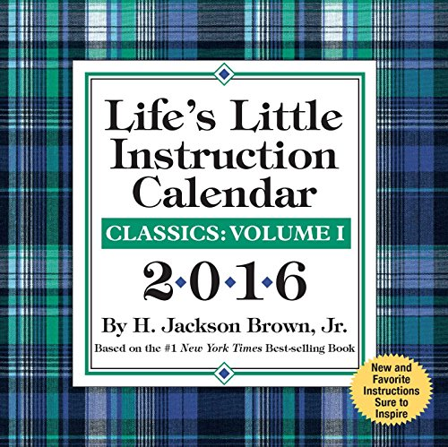 9781449466657: Life's Little Instruction 2016 Day-to-Day Calendar: Classics: Volume I