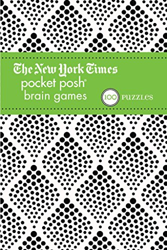 The New York Times Pocket Posh Brain Games 2: 100 Puzzles: The Puzzle Society