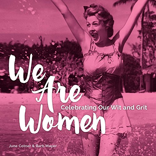 9781449471705: We Are Women: Celebrating Our Wit and Grit