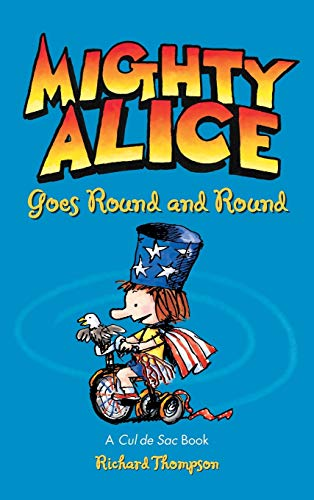 9781449473877: Mighty Alice Goes Round and Round: A Cul de Sac Book