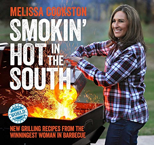 9781449478094: Smokin' Hot in the South: New Grilling Recipes from the Winningest Woman in Barbecue (Melissa Cookston)