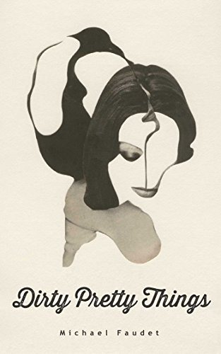 9781449481001: Dirty Pretty Things (Michael Faudet)