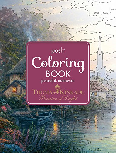 Posh Adult Coloring Book: Thomas Kinkade Peaceful Moments