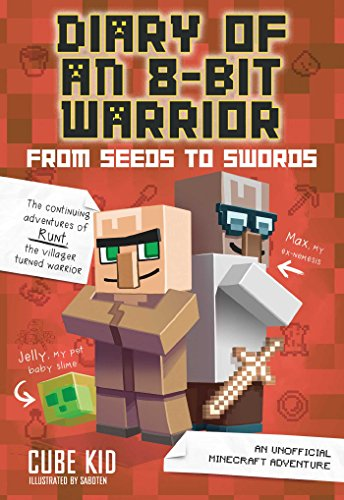 9781449488024: From Seeds to Swords: An Unofficial Minecraft Adventure (Diary of an 8-bit Warrior)