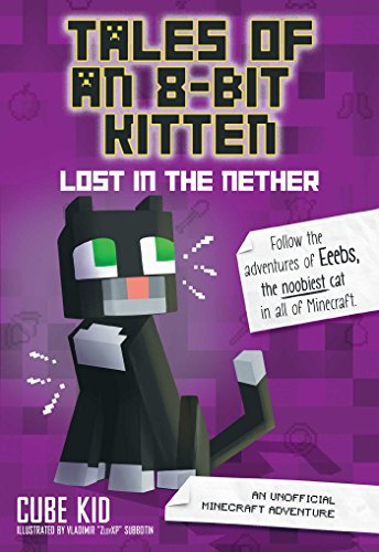 9781449494476: Tales of an 8-Bit Kitten: Lost in the Nether (Book 1): An Unofficial Minecraft Adventure
