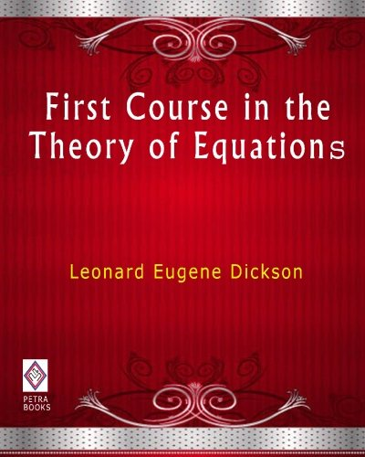 9781449500498: First Course in the Theory of Equations