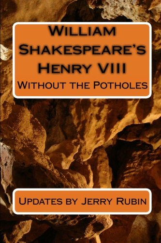William Shakespeare's Henry VIII: Without the Potholes (1449500935) by Jerry Rubin