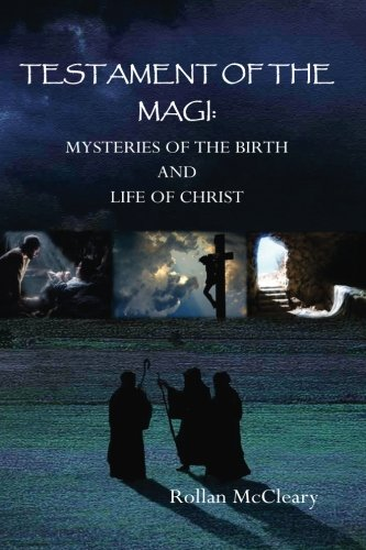 9781449501365: Testament of the Magi: Mysteries of the Birth and Life of Christ