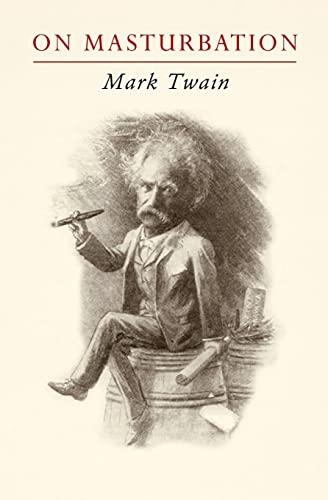 9781449503253: Mark Twain on Masturbation: