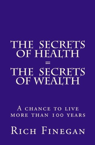 9781449503635: The Secrets of Health = The Secrets of Wealth: A chance to live more than 100 years
