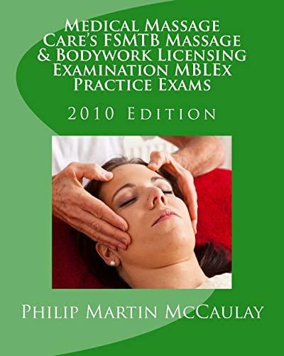 9781449505967: Medical Massage Care's FSMTB Massage & Bodywork Licensing Examination MBLEx Practice Exams: 2010 Edition