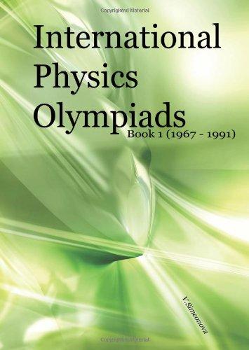 9781449507282: International Physics Olympiads - Book 1 (1967 - 1991)