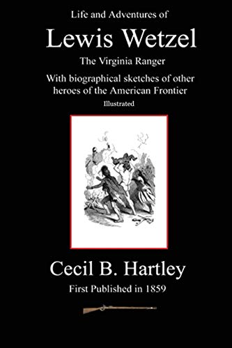 Life and Adventures of Lewis Wetzel: The: Hartley, Cecil B;