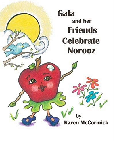 9781449507619: Gala and her Friends Celebrate Norooz