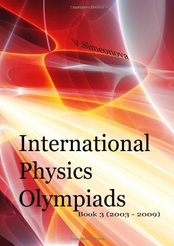 9781449508418: International Physics Olympiads - Book 3 (2003 - 2009)