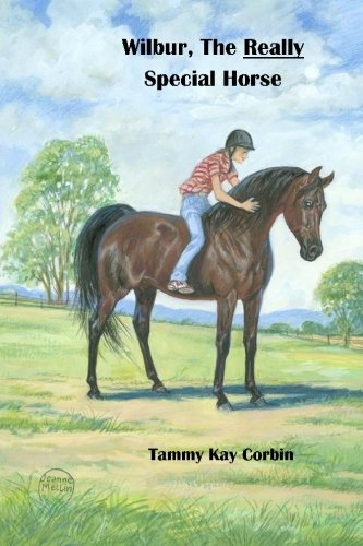 Wilbur, the Really Special Horse (Paperback): Tammy Kay Corbin