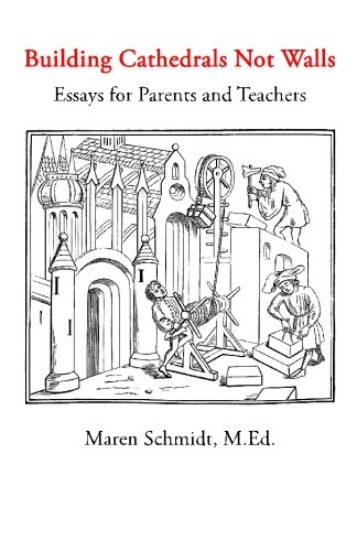 9781449509590: Building Cathedrals Not Walls: Essays for Parents and Teachers