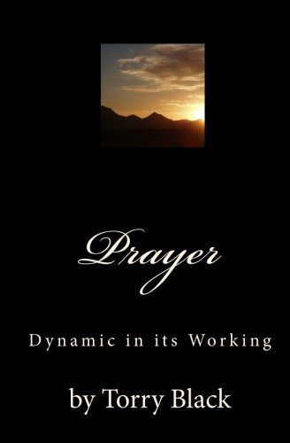 Prayer - Dynamic in its Working: Torry Black