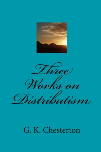 9781449511227: Three Works on Distributism