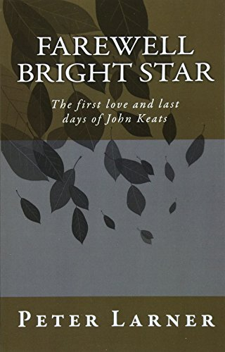 9781449511234: Farewell Bright Star: The first love and last days of John Keats
